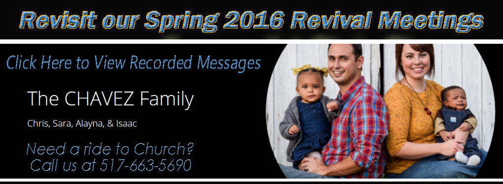 Grace Baptist Church, Eaton Rapids, MI, Spring 2016, Revival Meetings, Chris Chavez