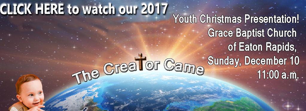 Grace Baptist Church, Eaton Rapids, MI, 2017, Youth Christmas Musical, Childrens Christmas Program, Eaton Rapids Christmas Kids Program