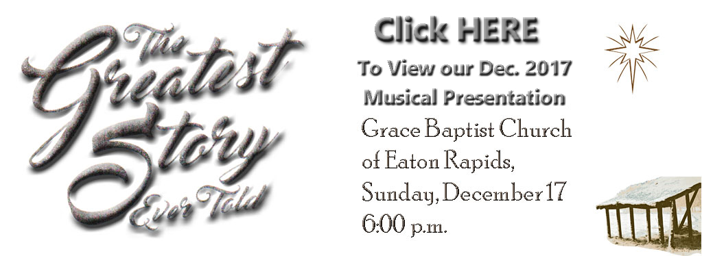 Grace Baptist Church, Eaton Rapids, MI, 2017, Christmas Program, Christmas Musical